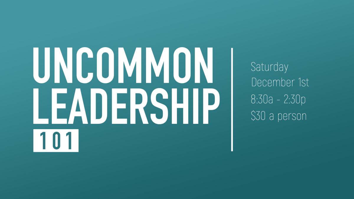 Uncommon Leadership 101