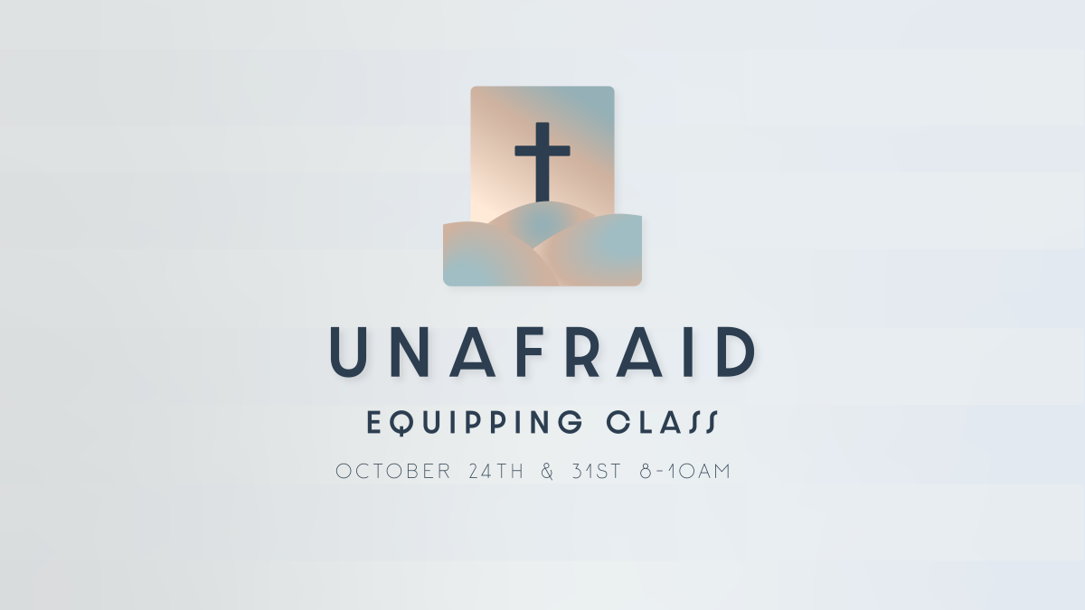 Unafraid Equipping Class